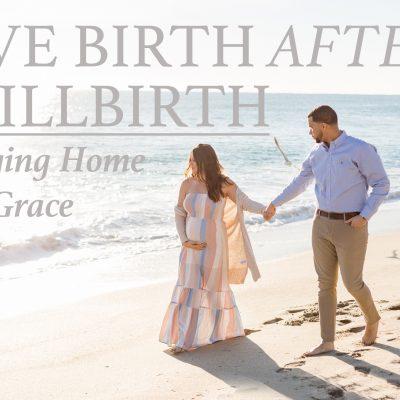 Live Birth After Stillbirth | Bringing Home Ella Grace
